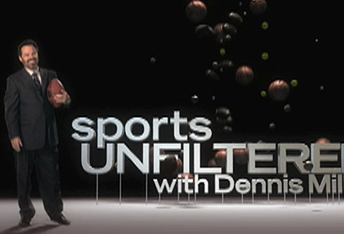 Sports Unfiltered with Dennis Miller